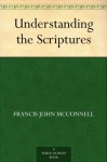 Understanding the Scriptures - Francis John McConnell