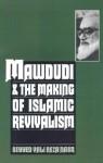 Mawdudi and the Making of Islamic Revivalism - Vali Nasr