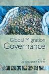 Global Migration Governance - Alexander Betts