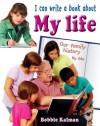 I Can Write a Book about My Life - Bobbie Kalman