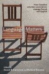 Language Matters: How Canadian Voluntary Associations Manage French and English - David R. Cameron, Richard Simeon