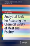 Analytical Tools for Assessing the Chemical Safety of Meat and Poultry: 9 (SpringerBriefs in Food, Health, and Nutrition) - Fidel Toldrá, Milagro Reig