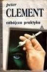 Zabójcza praktyka - Peter Clement