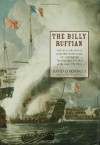 The Billy Ruffian: The Bellerophon and the Downfall of Napoleon - David Cordingly