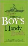 The Original Boy's Handy Book - Daniel Carter Beard