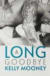 A Long Goodbye (Southern Comfort) - Kelly Mooney
