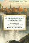 A Shopkeeper's Millennium: Society and Revivals in Rochester, New York, 1815-1837 - Paul E. Johnson