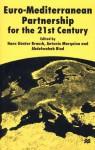Euro-Mediterranean Partnership For the 21st Century - Hans Günter Brauch, Antonio Marquina, Abdelwahab Biad, Peter Liotta