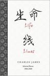 Life Lines: Selected Poems 1990-2009 - Charles James, Rick Dale, Liu Juan