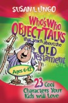 Who's Who Object Talks That Teach about the Old Testament - Susan L. Lingo