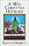 A Wee Christmas Homicide (A Liss MacCrimmon Mystery #3) - Kaitlyn Dunnett