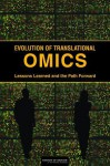 Evolution of Translational Omics: Lessons Learned and the Path Forward - Committee on the Review of Omics-Based T, Board on Health Care Services, Institute of Medicine