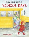 Rufus and Friends: School Days - Iza Trapani