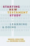 Starting New Testament Study: Learning and Doing - Bruce Chilton