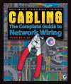Cabling: The Complete Guide to Network Wiring - David Barnett, David Groth, Jim McBee