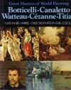 Great Masters Of World Painting: Botticelli, Canaletto, Watteau, Cézanne, Titian - Nathaniel Harris