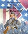 The Battle of Bull Run - Zachary Kent