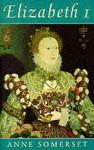 Elizabeth I (Phoenix Giants) - Anne Somerset