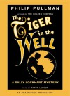 The Tiger in the Well - Philip Pullman, Anton Lesser
