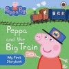 Peppa And The Big Train. (Peppa Pig) - Neville Astley, Mark Baker
