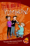 It's Not about the Pumpkin!: Easy-to-Read Wonder Tales - Veronika Martenova Charles, David Parkins