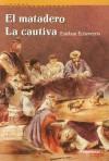 El Matadero; La Cautiva - Esteban Echeverría