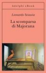 La scomparsa di Majorana (Gli Adelphi) (Italian Edition) - Leonardo Sciascia