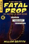 Fatal Drop - William Griffith