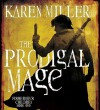 The Prodigal Mage (The Fisherman's Children, #1) - Scott Brick, Karen Miller