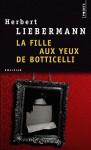 La Fille aux yeux de Botticelli - Herbert Lieberman, Jean Esch