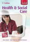 Health And Social Care: As For Edexcel: Student's Book (Health & Social Care) - Mark Walsh, Paul Stephens, Richard Chaloner