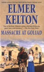 Massacre At Goliad - Elmer Kelton