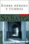 Sobre Heroes y Tumbas - Ernesto Sábato