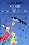 Sjakie en de Grote Glazen Lift - Quentin Blake, Roald Dahl, Harriët Freezer