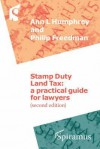 Stamp Duty Land Tax: A Practical Guide for Lawyers - Ann Humphrey