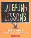Laughing Lessons: 149 2/3 Ways to Make Teaching and Learning Fun - Ron Burgess, Cynthia Nelson, Darsi Dreyer