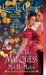 When the Marquess Met His Match - Laura Lee Guhrke, Susan Ericksen