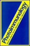 Photoimmunology - John A. Parrish, Margaret L. Kripke, Warwick L. Morison