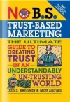 No B.S. Trust Based Marketing - Dan S. Kennedy, Matt Zagula