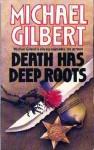 Death Has Deep Roots (A Hamlyn paperback) - Michael Gilbert