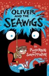Oliver and the Seawigs - Philip Reeve, Sarah McIntyre