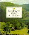 AA Illustrated Guide To Britain - Automobile Association of Great Britain