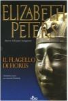 Il flagello di Horus - Elizabeth Peters, Maria Barbara Piccioli