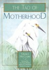 Tao of Motherhood - Vimala Schneider McClure, Laozi