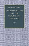 Proportionalism and the Natural Law Tradition - Christopher Kaczor