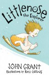 Littlenose the Explorer - John Grant, Ross Collins