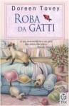 Roba da gatti - Doreen Tovey, Maurice Wilson, Paola Capriolo