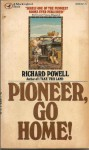 Pioneer, Go Home! - Richard Powell