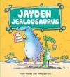 Jayden Jealousaurus - Brian Moses