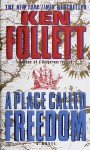 Place Called Freedom (Windsor Selections S) - Ken Follett